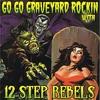 Couverture de l'album Go Go Graveyard Rockin' With...