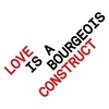 Cover of the album Love is a Bourgeois Construct - EP