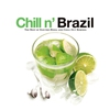 Cover of the album Chill n' Brazil: The Best of Electro-Bossa and Chill Out Remixes