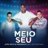 Cover of the album Meio Seu (feat. Leo Santana) - Single