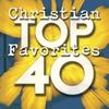 Couverture de l'album Top 40 Christian Favorites