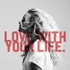Couverture de l'album Love With Your Life - Single