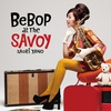 Cover of the album Bebop At the Savoy