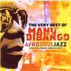 Couverture de l'album The Very Best of Manu Dibango: Afro Soul Jazz from the Original Makossa Man