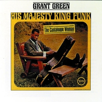 Couverture du titre Grant Green His Majesty King Funk and Up With Donald Byrd