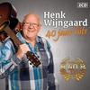 Cover of the album Henk Wijngaard.....40 Jaar Hits !