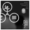 Couverture de l'album When Everything Comes to an End (Radio Edit) - Single