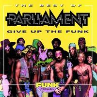 Couverture du titre The Best of Parliament - Give Up the Funk