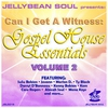 Cover of the album Can I Get a Witness - Gospel House Essentials, Volume 2