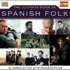 Couverture de l'album The Ultimate Guide to Spanish Folk