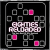 Couverture de l'album Eighties Reloaded - the Very Best of 80s Remixed