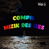 Cover of the album Compil mizik des îles, Vol. 1