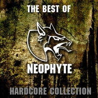 Couverture du titre The Best of Neophyte (Hardcore Collection)