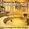 Cover of the album presents La Maison La Rue - Volume 2 (Pure Lounge For Now People)