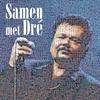 Couverture de l'album Samen met Dré