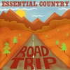 Cover of the album Essential Country - Road Trip