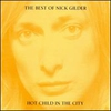 Couverture de l'album The Best of Nick Gilder: Hot Child in the City