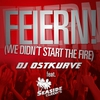 Cover of the album Feiern! (We Didn't Start The Fire) [feat. Seaside Clubbers] [Remixes]