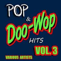 Cover of the track Pop & Doo Wop Hits, Vol. 3