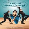 Couverture de l'album Mujhse Shaadi Karogi (Original Motion Picture Soundtrack)