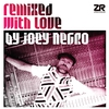 Cover of the album Remixed With Love by Joey Negro