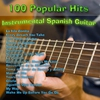 Cover of the album 100 Popular Hits - Instrumental Spanish Guitar