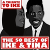 Couverture de l'album A Tribute to Ike: The 50 Best of Ike & Tina