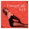 Couverture de l'album Vintage Café Vol. 3 - Lounge & Jazz Blends