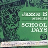 Cover of the album School Days (Jazzie B Presents)