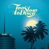 Couverture de l'album Too Slow to Disco