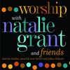 Cover of the album Worship With Natalie Grant & Friends