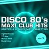 Couverture de l'album Disco 80's Maxi Club Hits, Vol. 3 (Remixes & Rarities)