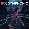 Cover of the album 80's Symphonic