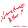 Cover of the album Somebody Who - Single