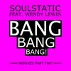 Couverture du titre Bang, Bang, Bang! (Loveforce Remix) [feat. Wendy Lewis]