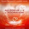 Couverture de l'album Au cœur de l'adoration (Creuser les puits de l'Adoration, Vol. 1) [En public]
