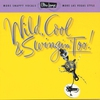 Cover of the album Ultra-Lounge, Volume 15: Wild, Cool & Swingin' Too!