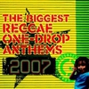 Cover of the album The Biggest Reggae One-Drop Anthems 2005
