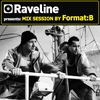 Cover of the album Raveline Mix Session By Format:B