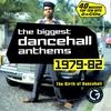 Couverture de l'album The Biggest Dancehall Anthems 1979-82