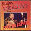 Cover of the album Ralph Stanley & the Clinch Mountain Boys: Live in Japan