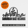 Cover of the album Suburban Base Records - History of EDM - Rave, Jungle, Drum & Bass: 1991-1997