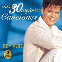 Cover of the track Rey Ruiz: Mis 30 Mejores Canciones