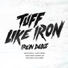 Couverture de l'album Tuff Like Iron