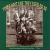Couverture de l'album Times Ain't Like They Used to Be: Early American Rural Music, Volume 4
