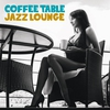 Cover of the album Coffe Table Jazz Lounge