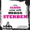 Couverture de l'album Wer Schön Sein Will Muss Sterben