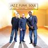 Cover of the album Jazz Funk Soul (feat. Jeff Lorber, Chuck Loeb, Everette Harp)