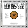 Cover of the album New Bottles, Old Medicine