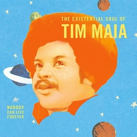 Couverture du titre World Psychedelic Classics, Volume 4: The Existential Soul of Tim Maia: Nobody Can Live Forever